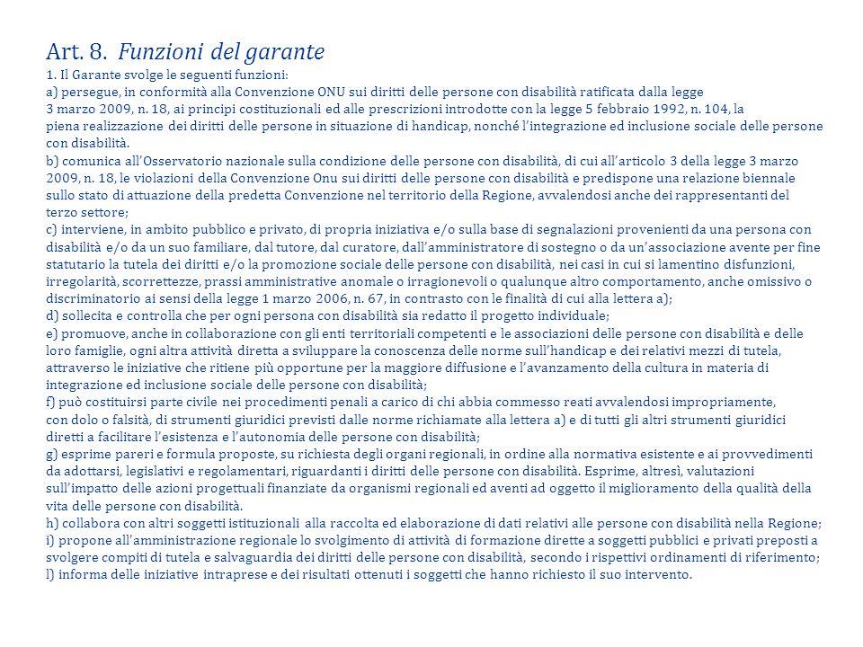 Art. 8. Funzioni del garante 1. Il Garante svolge le seguenti funzioni: a) persegue, in conformità alla Convenzione ONU sui diritti delle persone con