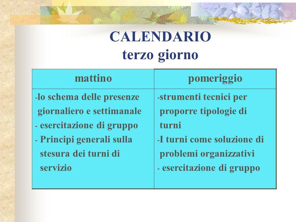 CALENDARIO terzo giorno mattinopomeriggio - lo schema delle presenze giornaliero e settimanale - esercitazione di gruppo - Principi generali sulla ste