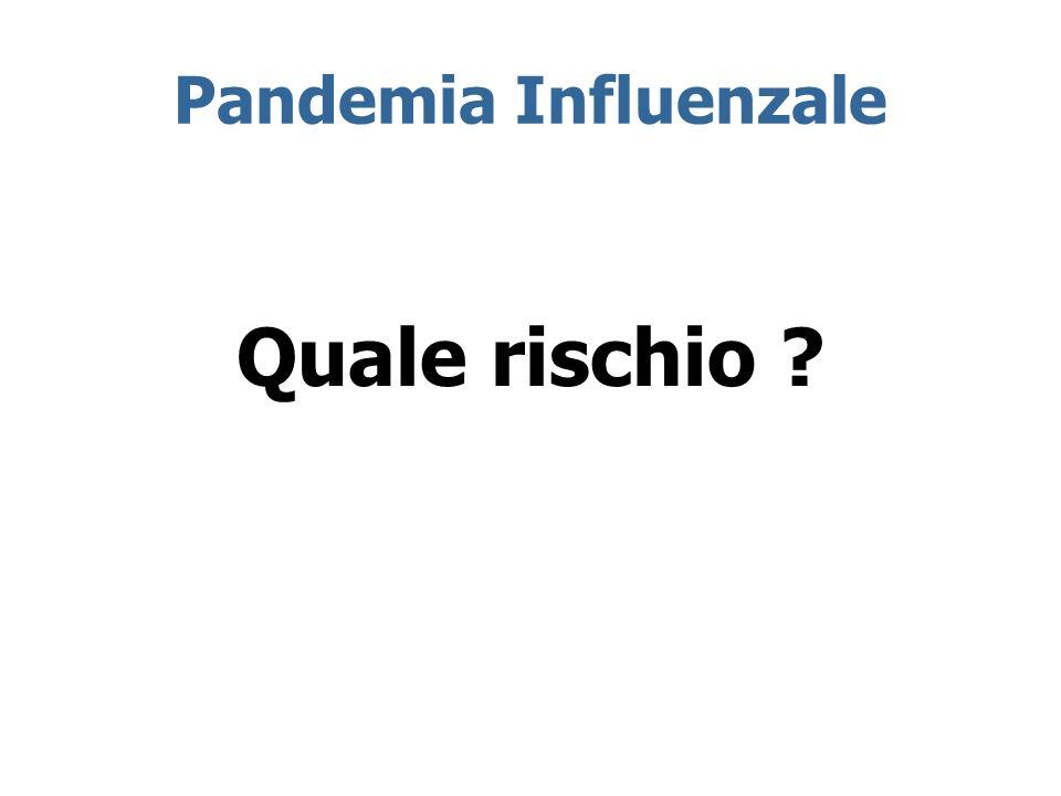 Pandemia Influenzale Quale rischio ?