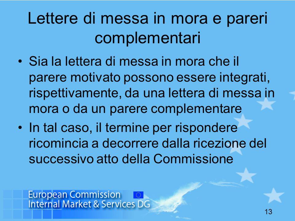 13 Lettere di messa in mora e pareri complementari Sia la lettera di messa in mora che il parere motivato possono essere integrati, rispettivamente, d