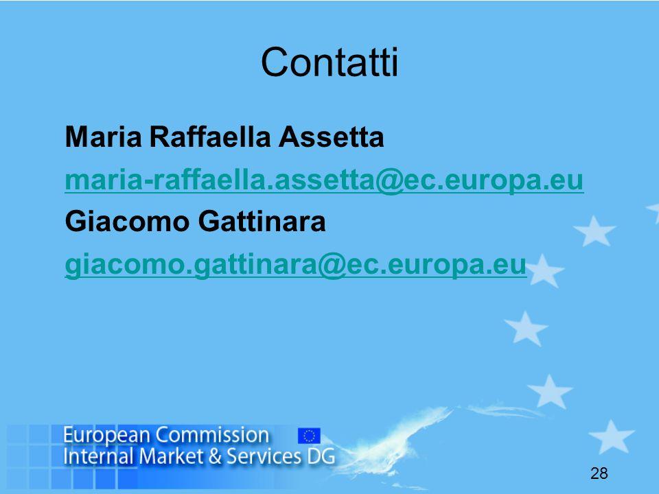 28 Contatti Maria Raffaella Assetta maria-raffaella.assetta@ec.europa.eu Giacomo Gattinara giacomo.gattinara@ec.europa.eu