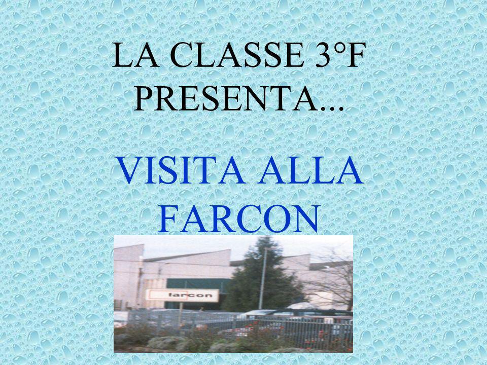 LAZIENDA FARCON La ditta Farcon appartiene al settore economico secondario e svolge attività legate alla metalmeccanica.