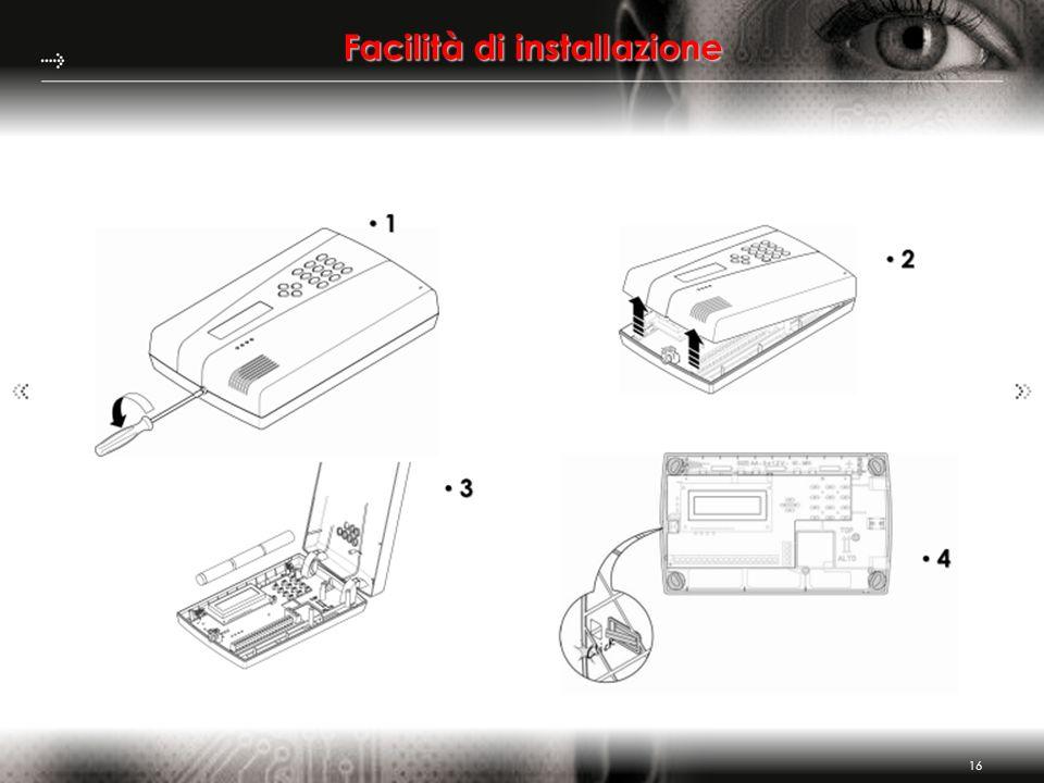16 Facilità di installazione