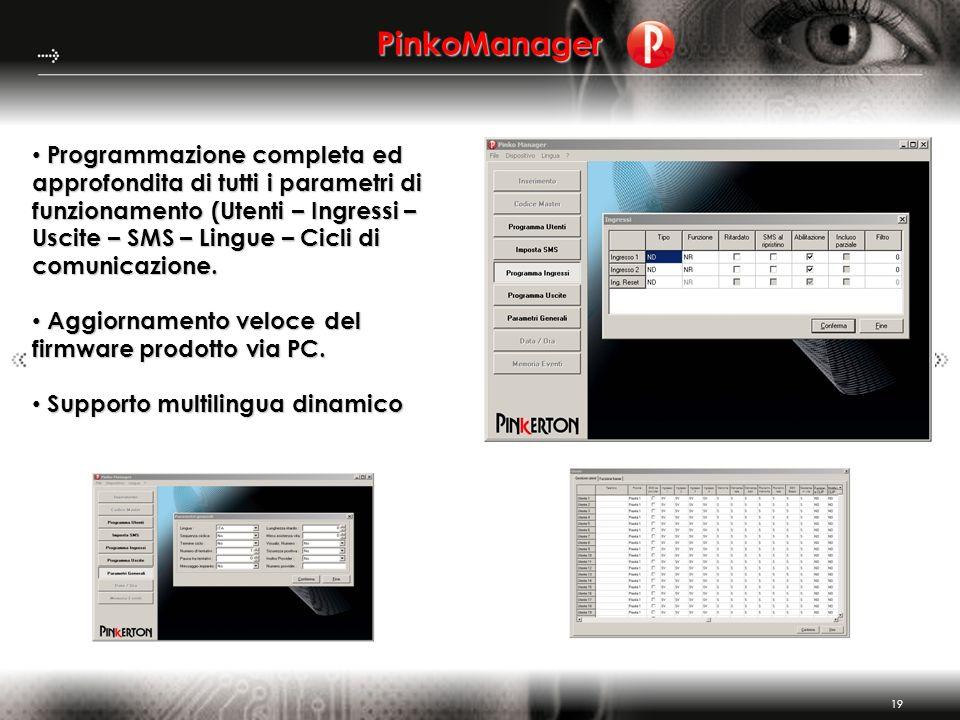 19 PinkoManager Programmazione completa ed approfondita di tutti i parametri di funzionamento (Utenti – Ingressi – Uscite – SMS – Lingue – Cicli di co
