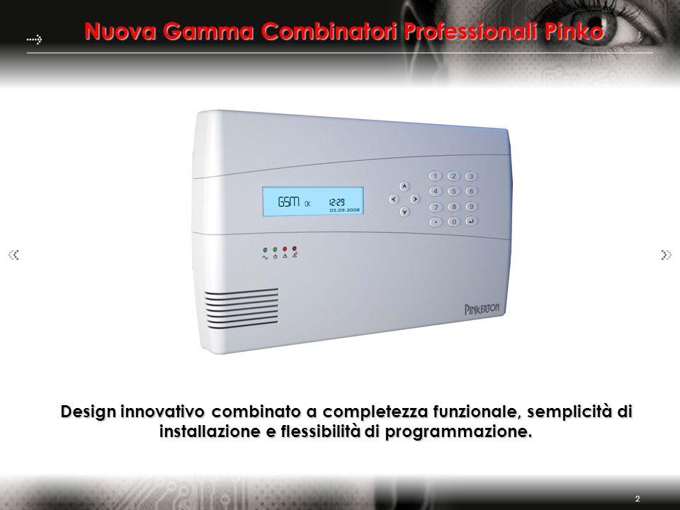 2 Nuova Gamma Combinatori Professionali Pinko Design innovativo combinato a completezza funzionale, semplicità di installazione e flessibilità di prog