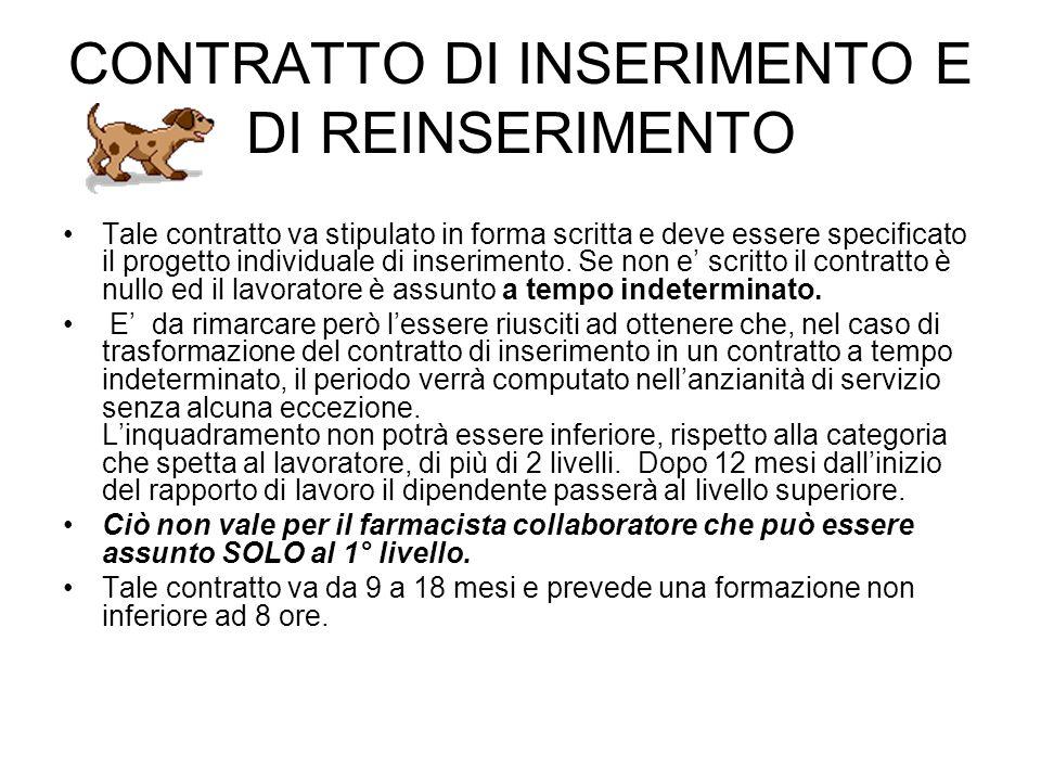 CONTRATTO DI INSERIMENTO E DI REINSERIMENTO Tale contratto va stipulato in forma scritta e deve essere specificato il progetto individuale di inserimento.