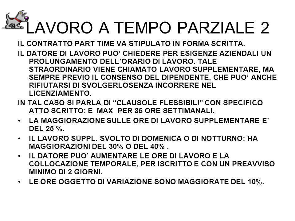 LAVORO A TEMPO PARZIALE 2 IL CONTRATTO PART TIME VA STIPULATO IN FORMA SCRITTA.