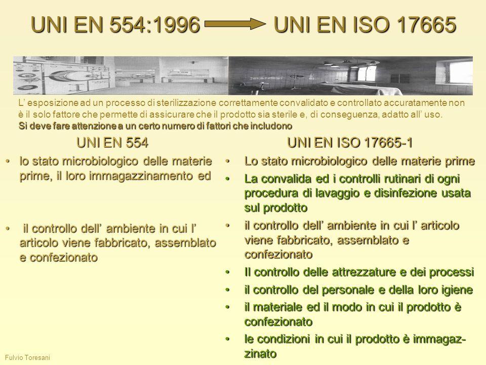 Fulvio Toresani UNI EN 554:1996UNI EN ISO 17665 UNI EN 554 lo stato microbiologico delle materie prime, il loro immagazzinamento edlo stato microbiolo