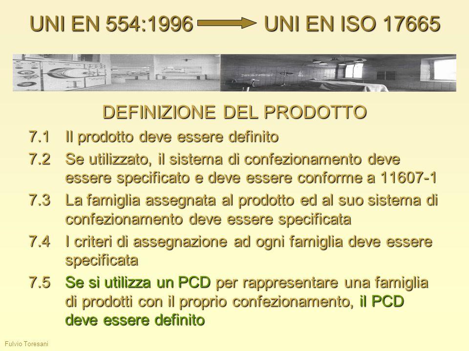 Fulvio Toresani DEFINIZIONE DEL PRODOTTO 7.1Il prodotto deve essere definito 7.2Se utilizzato, il sistema di confezionamento deve essere specificato e
