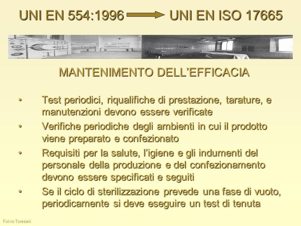 Fulvio Toresani MANTENIMENTO DELLEFFICACIA Test periodici, riqualifiche di prestazione, tarature, e manutenzioni devono essere verificateTest periodic