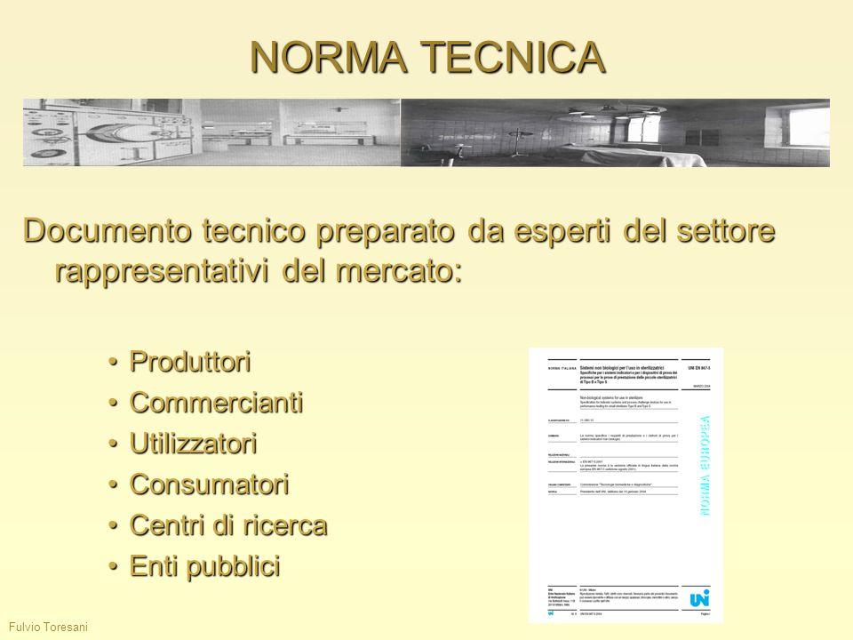 NORMA TECNICA Fulvio Toresani Documento tecnico preparato da esperti del settore rappresentativi del mercato: ProduttoriProduttori CommerciantiCommerc