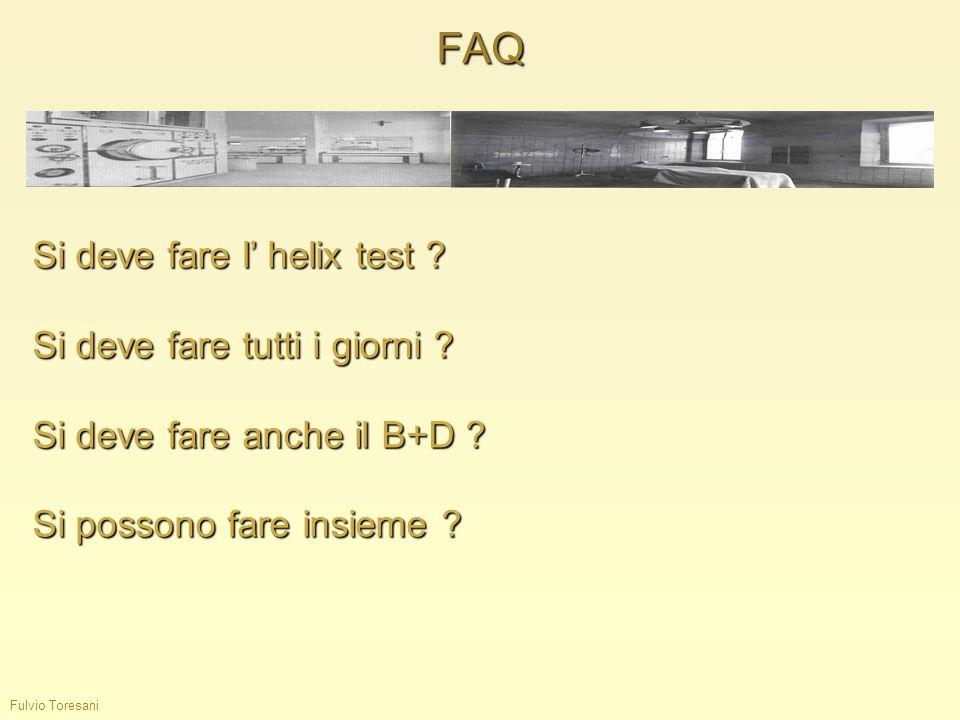 Fulvio Toresani FAQ Si deve fare l helix test ? Si deve fare tutti i giorni ? Si deve fare anche il B+D ? Si possono fare insieme ?