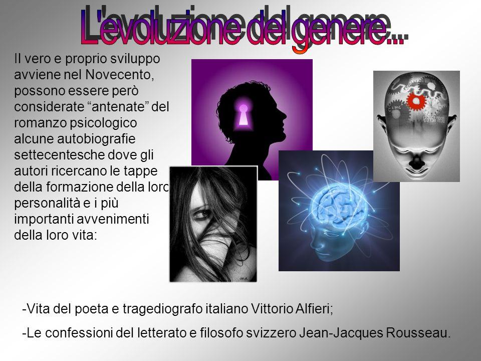 -Vita del poeta e tragediografo italiano Vittorio Alfieri; -Le confessioni del letterato e filosofo svizzero Jean-Jacques Rousseau. Il vero e proprio