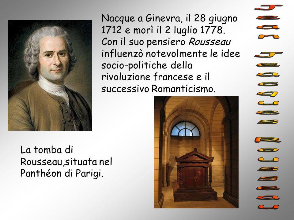 Nacque a Ginevra, il 28 giugno 1712 e morì il 2 luglio 1778. Con il suo pensiero Rousseau influenzò notevolmente le idee socio-politiche della rivoluz