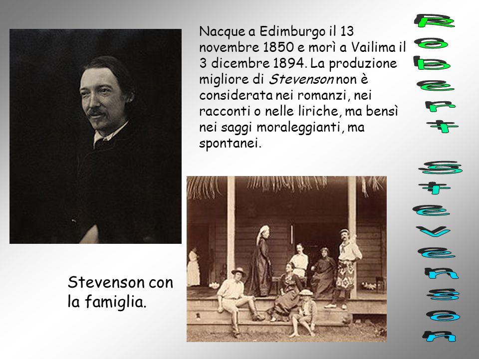 Nacque a Edimburgo il 13 novembre 1850 e morì a Vailima il 3 dicembre 1894. La produzione migliore di Stevenson non è considerata nei romanzi, nei rac
