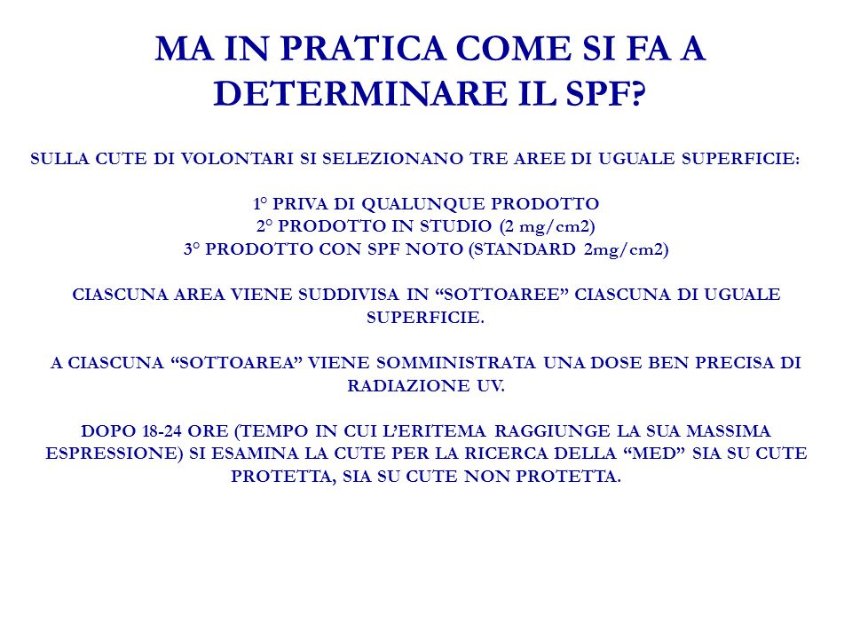 MA IN PRATICA COME SI FA A DETERMINARE IL SPF.