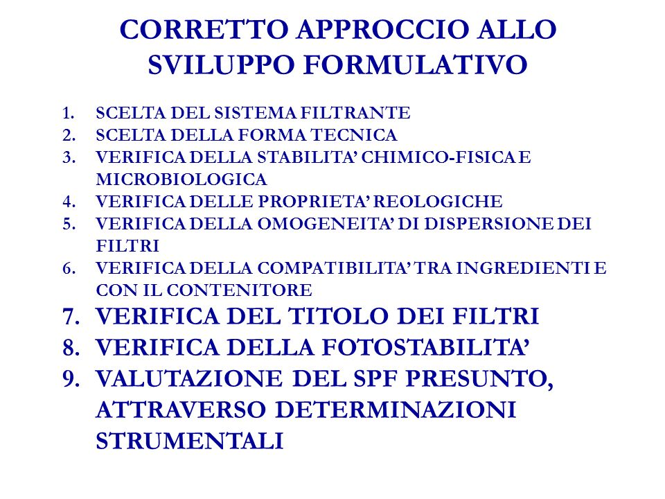 PRINCIPALI PARAMETRI CHE DEVONO ESSERE DEFINITI A PRIORI IN UN PROTOCOLLO DI VALUTAZIONE DEL SPF 1.