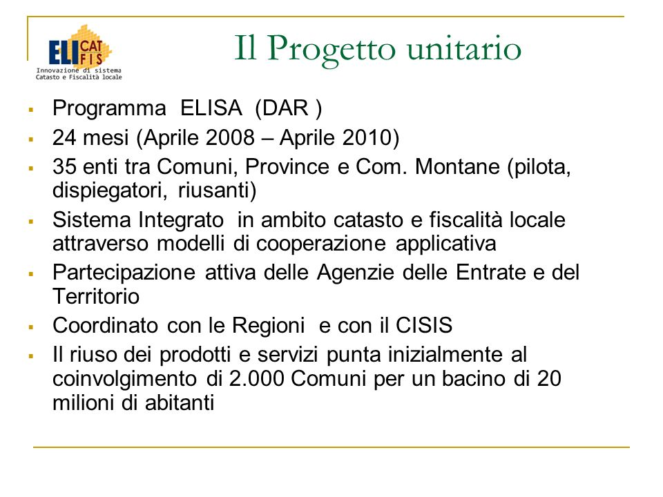 Programma ELISA (DAR ) 24 mesi (Aprile 2008 – Aprile 2010) 35 enti tra Comuni, Province e Com.