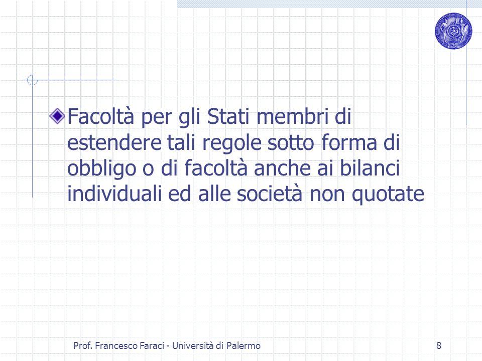 Prof. Francesco Faraci - Università di Palermo 8 Facoltà per gli Stati membri di estendere tali regole sotto forma di obbligo o di facoltà anche ai bi