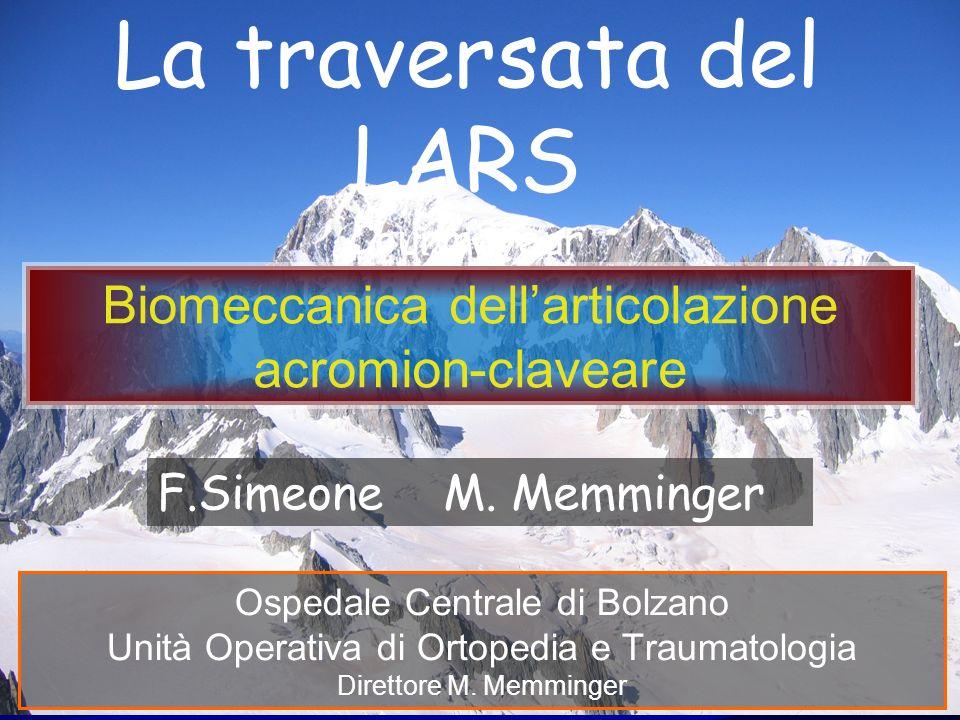 Ospedale Centrale di Bolzano Unità Operativa di Ortopedia e Traumatologia Direttore M. Memminger La traversata del LARS Courmayeur 12-15 aprile 2012 B
