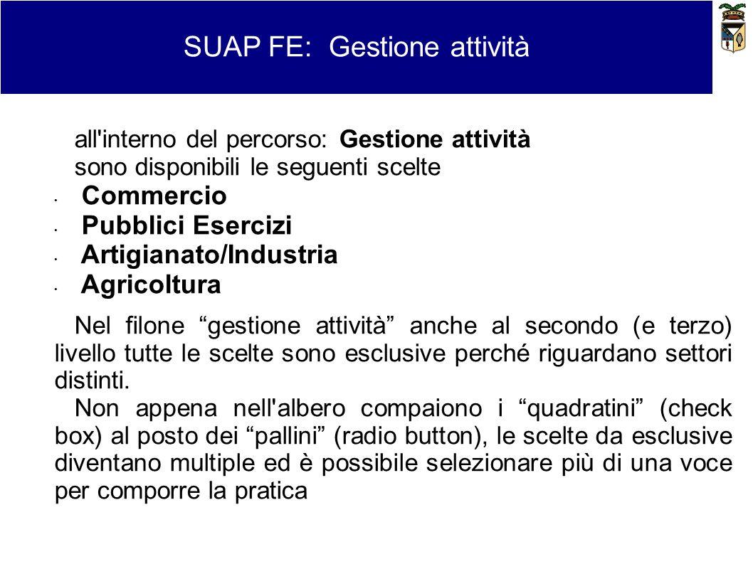 SUAP FE: Gestione attività all'interno del percorso: Gestione attività sono disponibili le seguenti scelte Commercio Pubblici Esercizi Artigianato/Ind