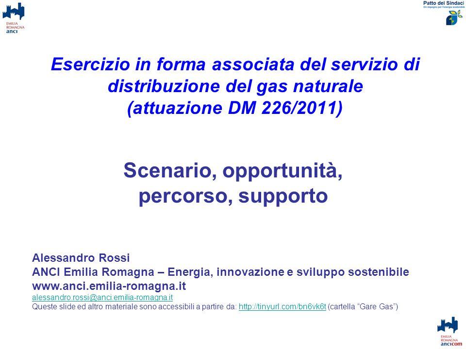 Esercizio in forma associata del servizio di distribuzione del gas naturale (attuazione DM 226/2011) Scenario, opportunità, percorso, supporto Alessan