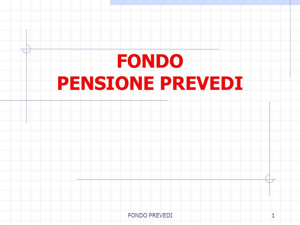 FONDO PREVEDI1 FONDO PENSIONE PREVEDI