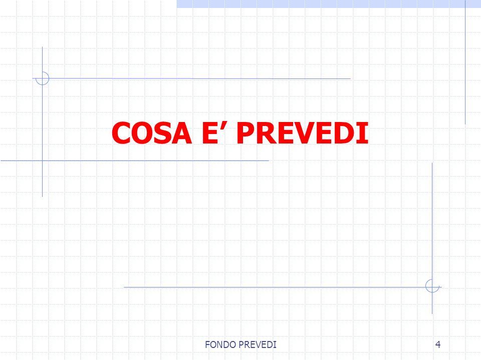 FONDO PREVEDI4 COSA E PREVEDI