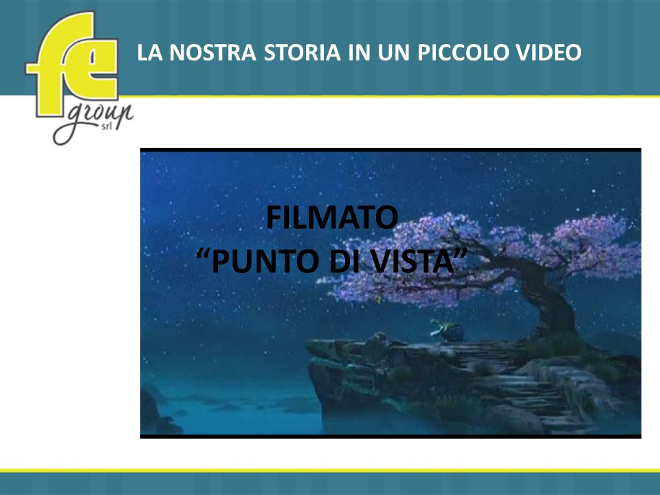 LA NOSTRA STORIA IN UN PICCOLO VIDEO FILMATO PUNTO DI VISTA