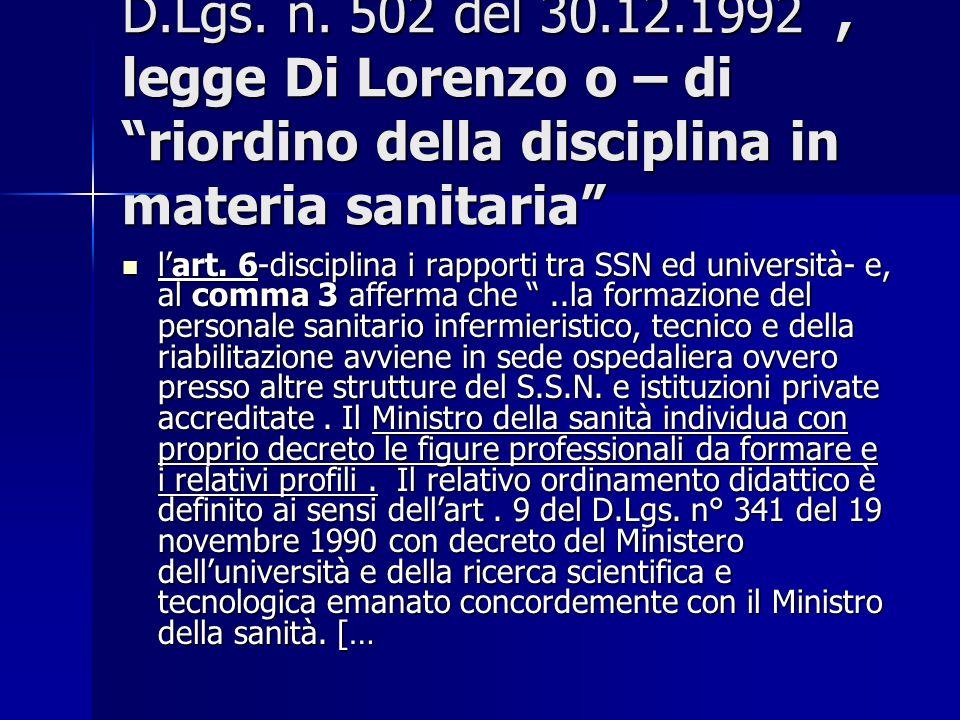 D.Lgs. n. 502 del 30.12.1992, legge Di Lorenzo o – di riordino della disciplina in materia sanitaria lart. 6-disciplina i rapporti tra SSN ed universi