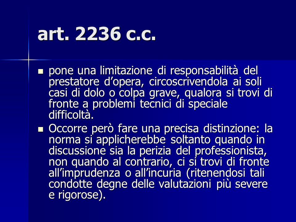 art. 2236 c.c. pone una limitazione di responsabilità del prestatore dopera, circoscrivendola ai soli casi di dolo o colpa grave, qualora si trovi di