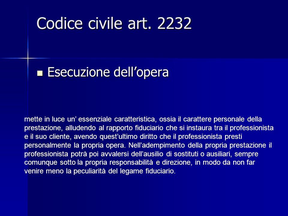 Codice civile art. 2232 Esecuzione dellopera Esecuzione dellopera mette in luce un essenziale caratteristica, ossia il carattere personale della prest