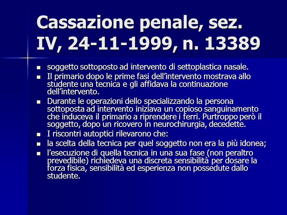 Cassazione penale, sez. IV, 24-11-1999, n. 13389 soggetto sottoposto ad intervento di settoplastica nasale. soggetto sottoposto ad intervento di setto