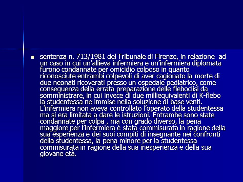 sentenza n. 713/1981 del Tribunale di Firenze, in relazione ad un caso in cui unallieva infermiera e uninfermiera diplomata furono condannate per omic