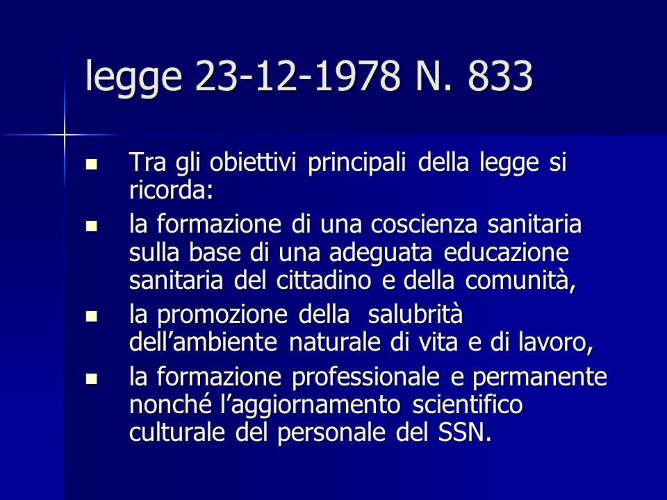 legge 23-12-1978 N. 833 Tra gli obiettivi principali della legge si ricorda: Tra gli obiettivi principali della legge si ricorda: la formazione di una