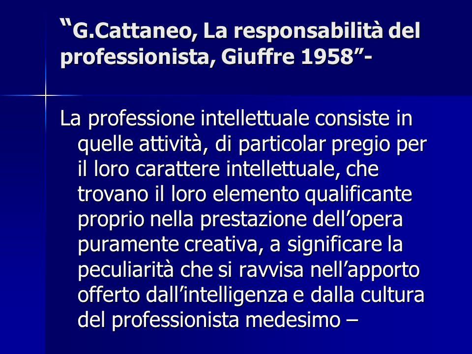 G.Cattaneo, La responsabilità del professionista, Giuffre 1958- G.Cattaneo, La responsabilità del professionista, Giuffre 1958- La professione intelle