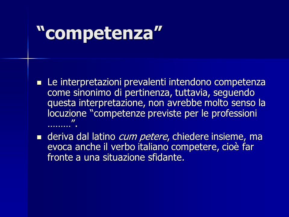 competenza Le interpretazioni prevalenti intendono competenza come sinonimo di pertinenza, tuttavia, seguendo questa interpretazione, non avrebbe molt