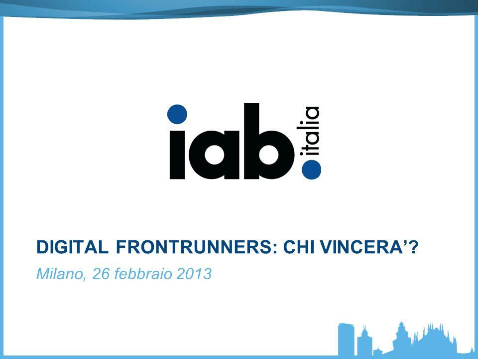 DIGITAL FRONTRUNNERS: CHI VINCERA? Milano, 26 febbraio 2013