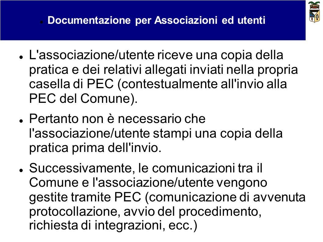 Bollo virtuale e pagamenti Documentazione per Associazioni ed utenti L'associazione/utente riceve una copia della pratica e dei relativi allegati invi
