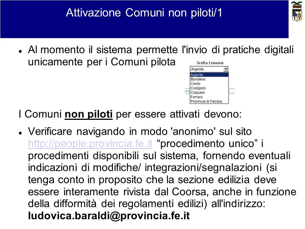 Attivazione Comuni non piloti/1 Al momento il sistema permette l'invio di pratiche digitali unicamente per i Comuni pilota I Comuni non piloti per ess