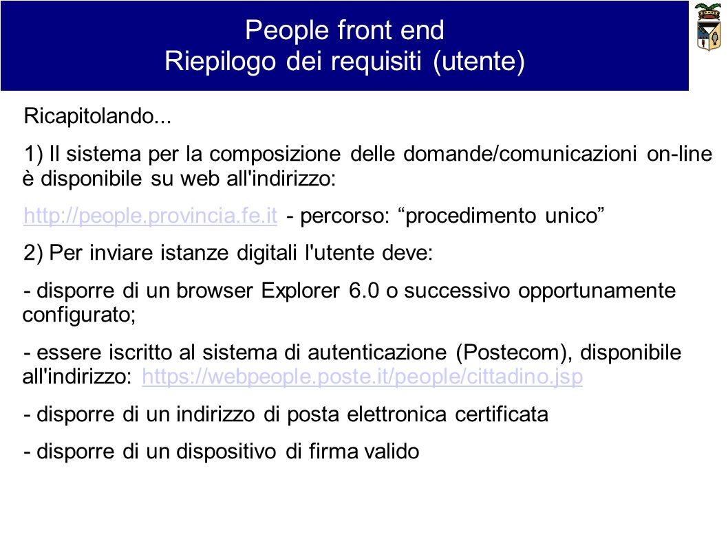 Ricapitolando... 1) Il sistema per la composizione delle domande/comunicazioni on-line è disponibile su web all'indirizzo: http://people.provincia.fe.