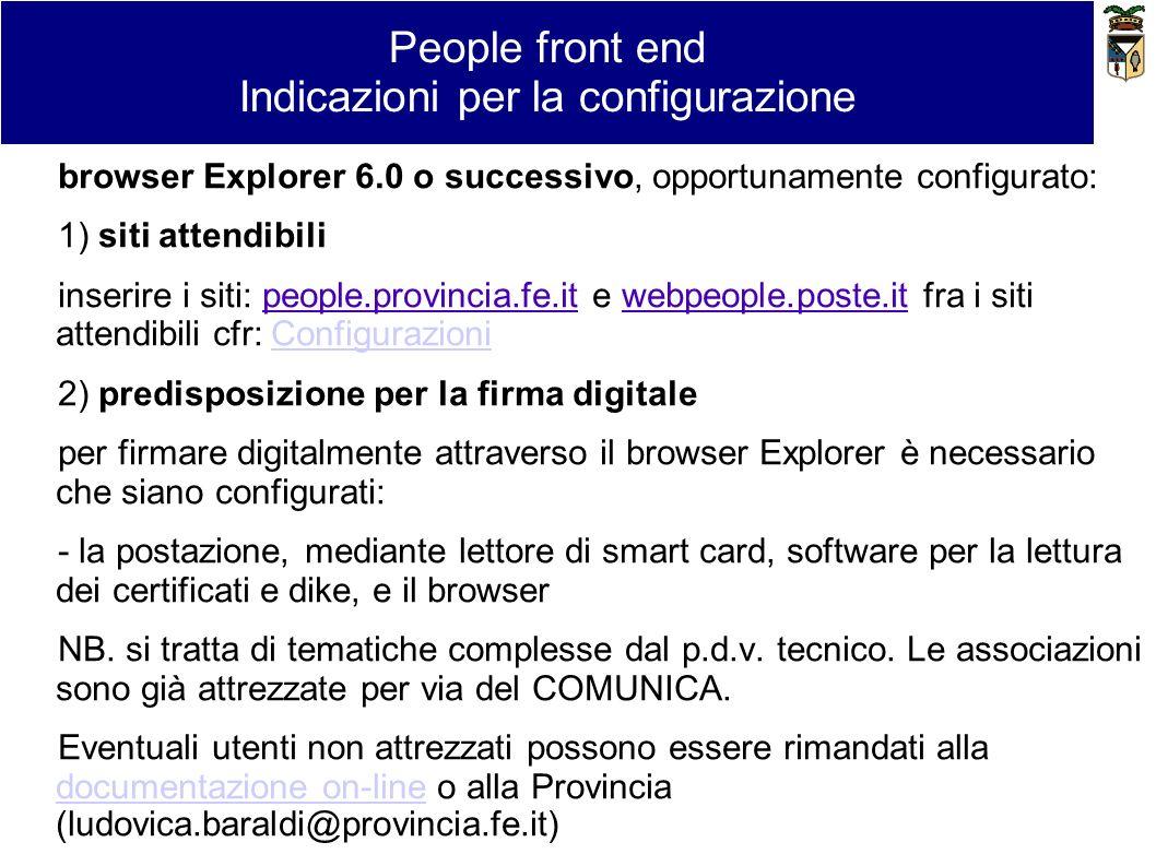 browser Explorer 6.0 o successivo, opportunamente configurato: 1) siti attendibili inserire i siti: people.provincia.fe.it e webpeople.poste.it fra i
