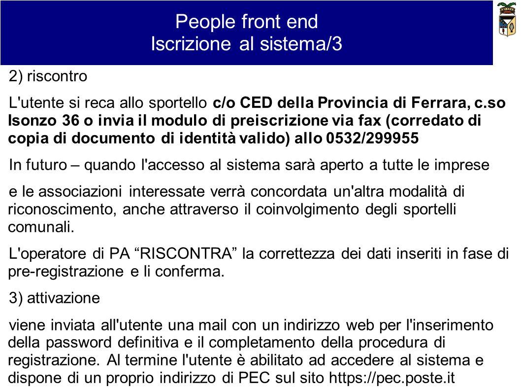2) riscontro L'utente si reca allo sportello c/o CED della Provincia di Ferrara, c.so Isonzo 36 o invia il modulo di preiscrizione via fax (corredato