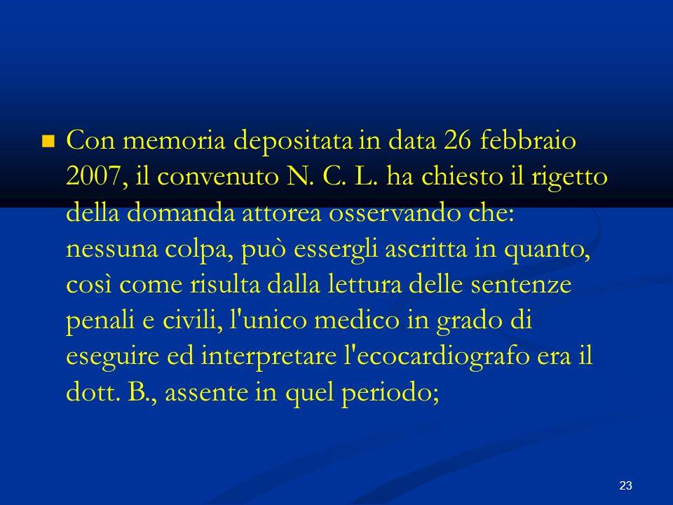 23 Con memoria depositata in data 26 febbraio 2007, il convenuto N.