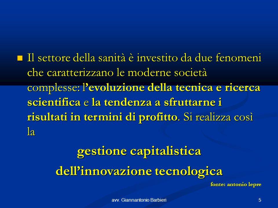 Il settore della sanità è investito da due fenomeni che caratterizzano le moderne società complesse: levoluzione della tecnica e ricerca scientifica e la tendenza a sfruttarne i risultati in termini di profitto.