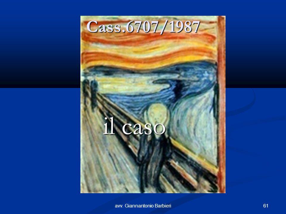 Cass.6707/1987 61avv. Giannantonio Barbieri il caso