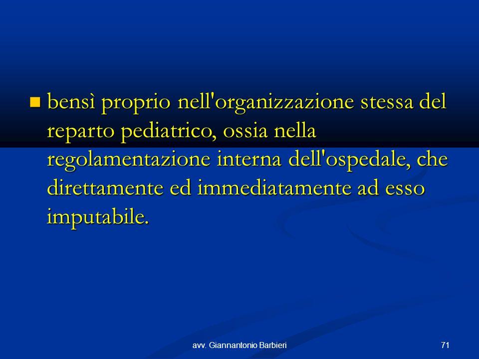 bensì proprio nell organizzazione stessa del reparto pediatrico, ossia nella regolamentazione interna dell ospedale, che direttamente ed immediatamente ad esso imputabile.