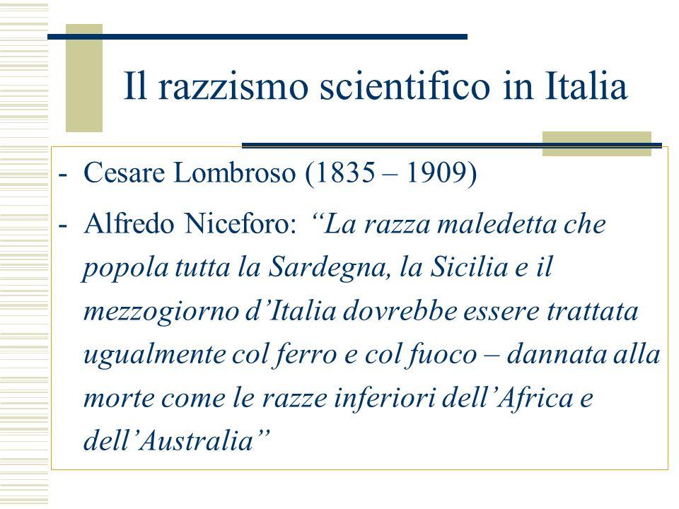 Il razzismo scientifico in Italia -Cesare Lombroso (1835 – 1909) -Alfredo Niceforo: La razza maledetta che popola tutta la Sardegna, la Sicilia e il m