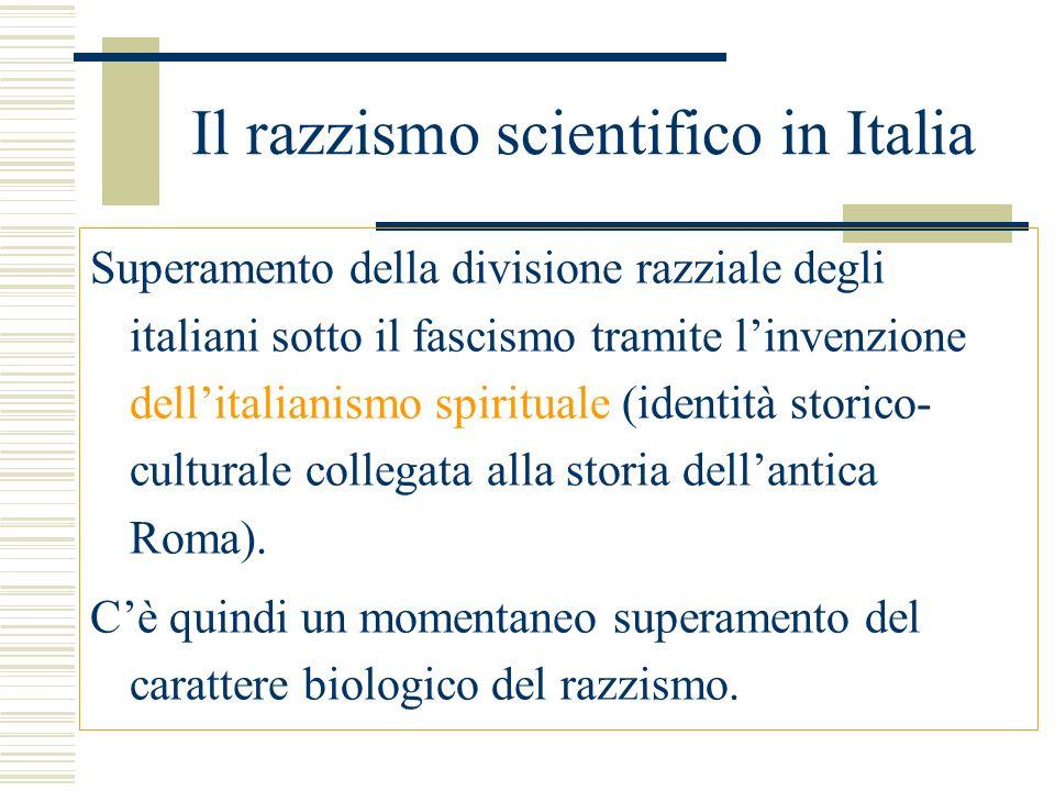 Il razzismo scientifico in Italia Superamento della divisione razziale degli italiani sotto il fascismo tramite linvenzione dellitalianismo spirituale