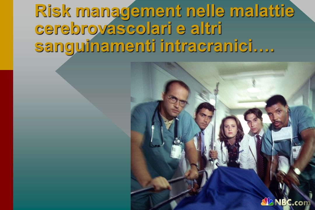 Risk management nelle malattie cerebrovascolari e altri sanguinamenti intracranici….